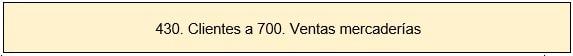 asiento contable 430 clientes a 700 venta de mercaderías